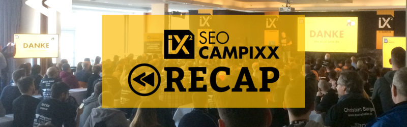 Die SEO-Campixx 2018 – Unser Recap des SEO Experten Events!