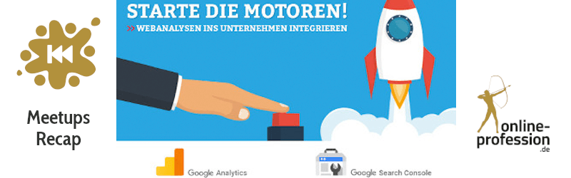 2. Münster Online Marketing Meetup: Starte die Motoren – Webanalyse ins Unternehmen integrieren