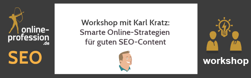 Workshop mit Karl Kratz: Smarte Online-Strategien für guten SEO-Content