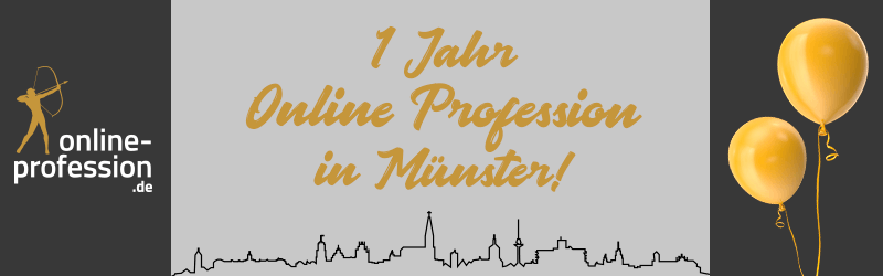 Happy Birthday, Online-Profession: 1 Jahr Münster!
