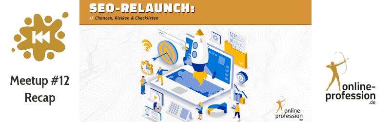 12. Münster Online Marketing Meetup: SEO-Relaunch