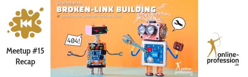 15. Münster Online Marketing Meetup: Skalierbares Broken-Linkbuilding
